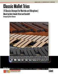 Classic Mallet Trios, Vol 1: 4 Classics Arranged for Marimba and Vibraphone