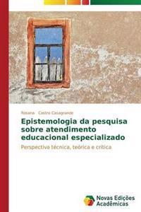 Epistemologia Da Pesquisa Sobre Atendimento Educacional Especializado