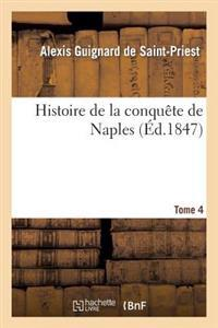Histoire de La Conquete de Naples. Tome 4