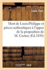Mort de Louis-Philippe Et Pi�ces Authentiques � l'Appui de la Proposition de l'Honorable M. Creton