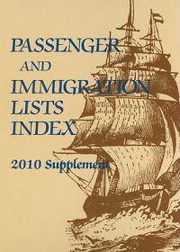 Passenger & Immigration Lists Index 2010 Supplement