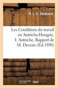 Les Conditions Du Travail En Autriche-Hongrie. I. Autriche. Rapport de M. Decrais