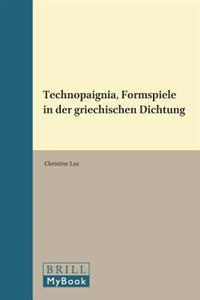 Technopaignia, Formspiele in Der Griechischen Dichtung