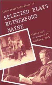 Selected Plays of Rutherford Mayne
