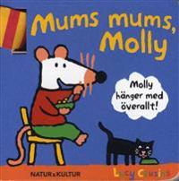 Mums mums, Molly