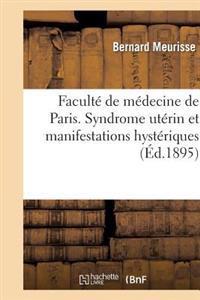 Faculte de Medecine de Paris. Syndrome Uterin Et Manifestations Hysteriques
