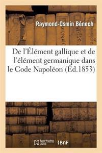 de L'Element Gallique Et de L'Element Germanique Dans Le Code Napoleon