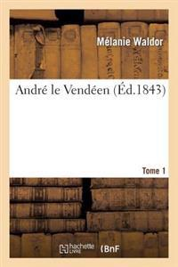 Andre Le Vendeen. Tome 1