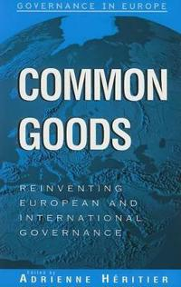 Common Goods: Reinventing European and International Governance