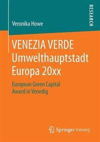 Venezia Verde Umwelthauptstadt Europa 20xx