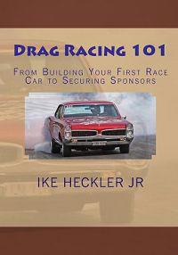 Drag Racing 101: From Building Your First Race Car to Securing Sponsors