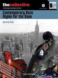 Contemporary Rock Styles for the Bass: The Collective: Contemporary Styles Series