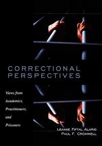 Correctional Perspectives: Views from Academics, Practitioners, and Prisoners