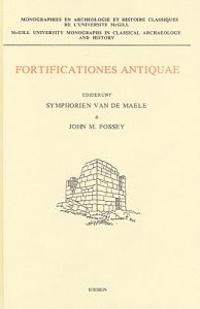 Fortificationes Antiquae: (Including the Papers of a Conference Held at Ottawa University, October 1988)