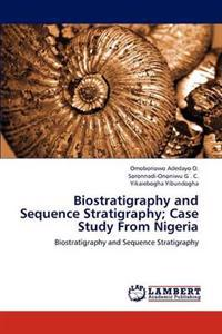 Biostratigraphy and Sequence Stratigraphy; Case Study from Nigeria