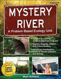 Mystery River: A Problem-Based Ecology Unit