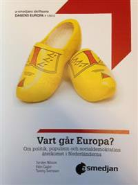 Vart går Europa? : Om politik, populism och socialdemokratins återkomst i Nederländerna