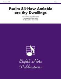 Psalm 84 How Amiable Are Thy Dwellings: Score & Parts