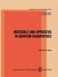 Materials and Apparatus in Quantum Radiophysics