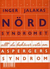 Nördsyndromet : allt du behöver veta om Aspergers syndrom