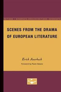 Scenes from the Drama of European Literature
