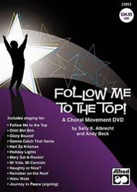 Follow Me to the Top!: A Choral Movement DVD, DVD