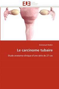 Le Carcinome Tubaire