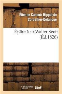 Epitre a Sir Walter Scott