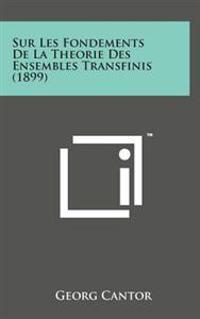 Sur Les Fondements de La Theorie Des Ensembles Transfinis (1899)