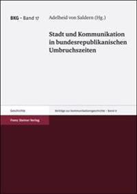 Stadt Und Kommunikation in Bundesrepublikanischen Umbruchszeiten