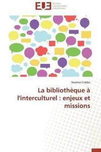 La Bibliotheque A L'Interculturel: Enjeux Et Missions