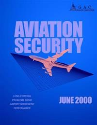Aviation Security: Long-Standing Problems Impair Airport Screeners' Performance