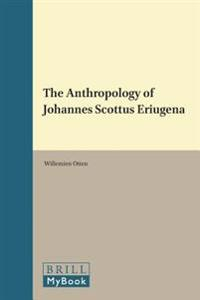 The Anthropology of Johannes Scottus Eriugena