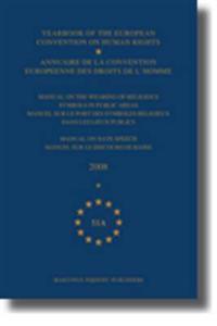Yearbook of the European Convention on Human Rights/Annuaire de La Convention Europeenne Des Droits de L'Homme, Volume 51a (2008)