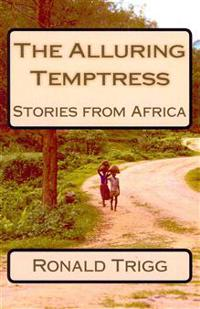 The Alluring Temptress: Stories from Africa