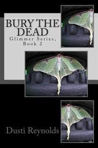 Bury the Dead: Glimmer Series, Book 2