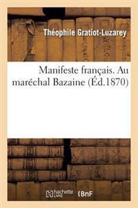 Manifeste Fran�ais. Au Mar�chal Bazaine
