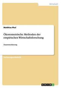 Okonometrische Methoden Der Empirischen Wirtschaftsforschung