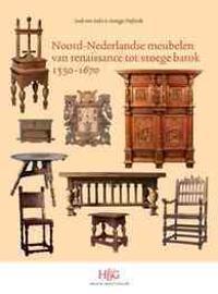 Noord-Nederlandse Meubelen Van Renaissance Tot Vroege Barok, 1550-1670