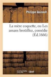 La Mere Coquette, Ou Les Amans Brouillez, Comedie