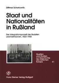 Staat Und Nationalitaten in Rualand: Der Integrationsprozea Der Burjaten Und Kalmuecken, 1822-1925