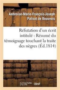 Refutation D'Un Ecrit Intitule Resume Du Temoignage Touchant La Traite Des Negres, Adresse