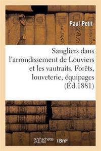 Sangliers Dans L'Arrondissement de Louviers Et Les Vautraits. Forets, Louveterie, Equipages Chasse