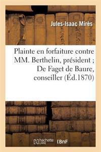 Plainte En Forfaiture Contre MM. Berthelin, Pr�sident de Faget de Baure, Conseiller, DuBois
