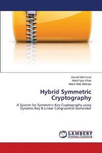 Hybrid Symmetric Cryptography
