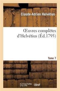 Oeuvres Compl tes d'Helv tius. T. 07