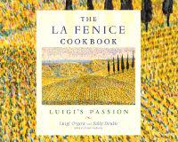 The La Fenice Cookbook: Luigi's Passion