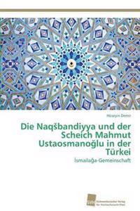 Die Naq Bandiyya Und Der Scheich Mahmut Ustaosmano Lu in Der Turkei