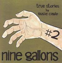 Nine Gallons 2