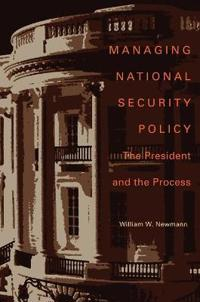 Managing National Security Policy